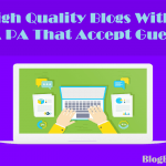 High Quality Blogs With High DA PA That Accept Guest Posts