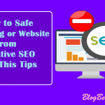 How to Safe Your Website/Blog From Negative SEO With This Tips