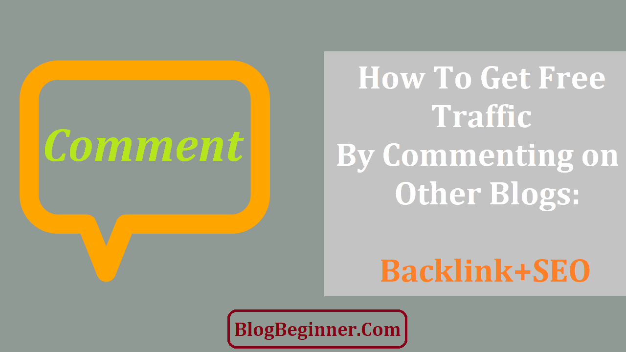 How To Get Free Traffic By Commenting on Other Blogs