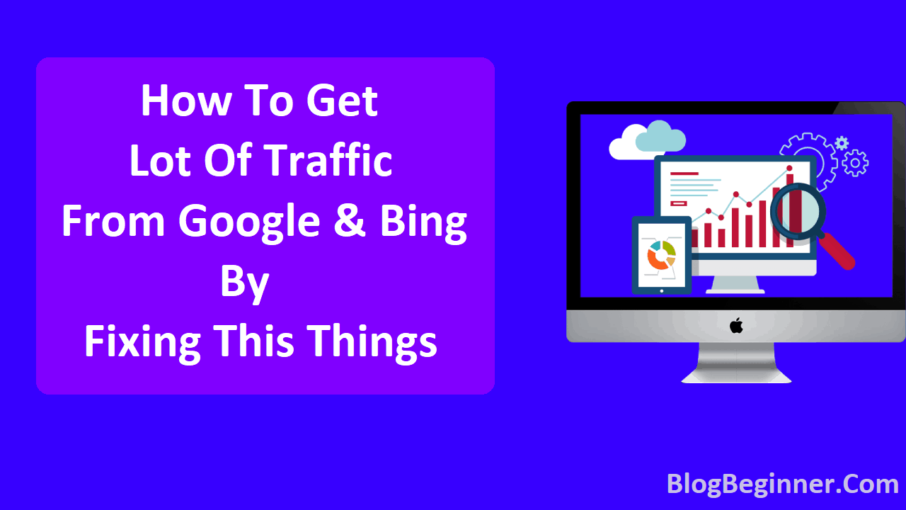 How To Get Lot Of Traffic From Google By Fixing This Things