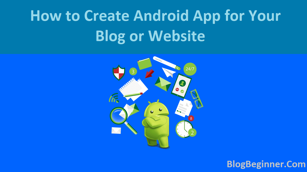 How to Create Android App for your Blog or Website