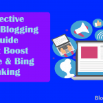 Effective Guest Blogging Guide That Boost Google & Bing Ranking