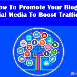 How To Promote Your Blog on Social Media To Boost Traffic & SEO