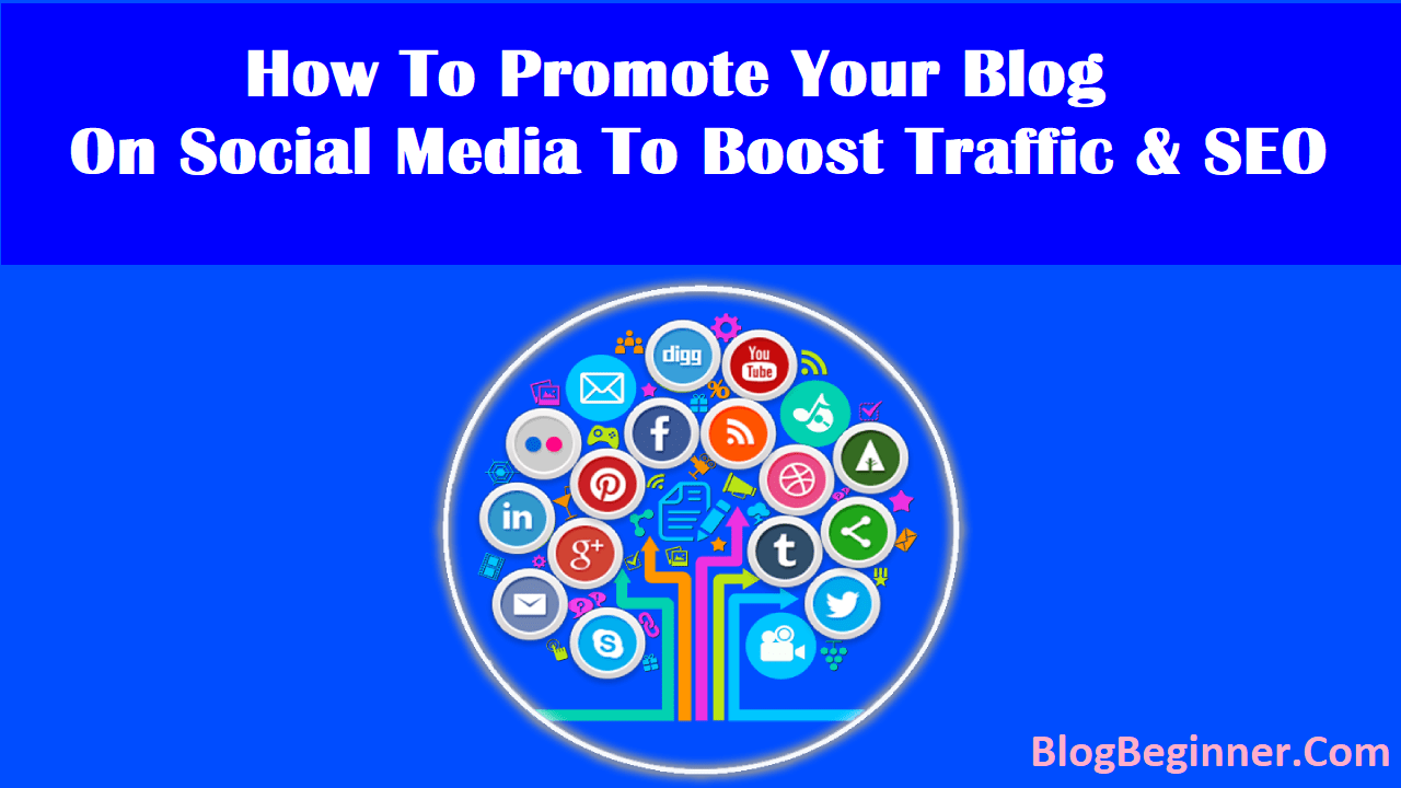 How To Promote Your Blog on Social Media To Boost Traffic and SEO