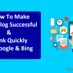 How To Make Your Blog Successful & Rank Quickly In Google & Bing