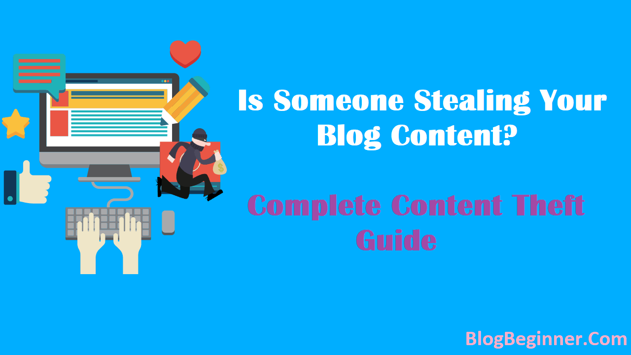 Is Someone Stealing Your Blog Content Complete Content Theft Guide