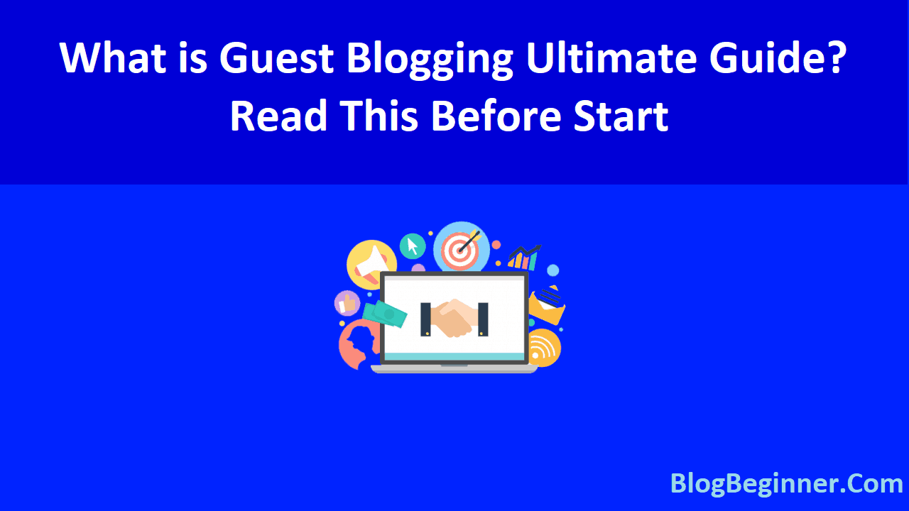 What is Guest Blogging Ultimate Guide Read This Before Start