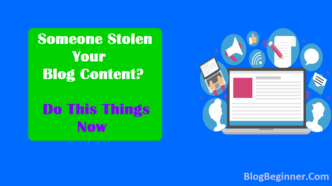 Someone Stolen Your Blog Content Do This Things Now