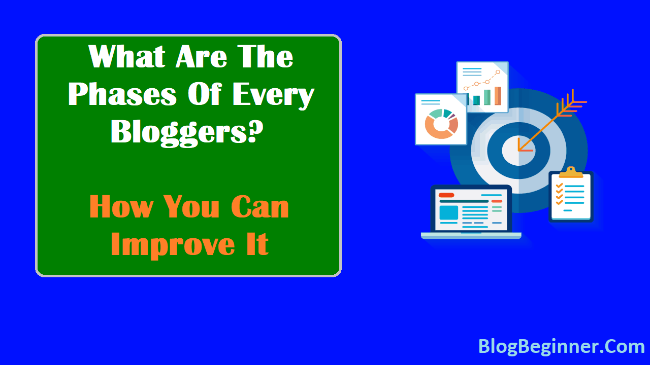 What Are The Phases Of Every Bloggers How You Can Improve It