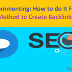 Blog Commenting: How to do It For SEO: [Method to Create Backlinks]