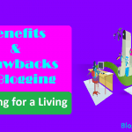Blogging for a Living: Benefits and Drawbacks of Blogging