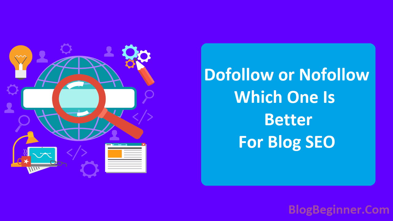 Dofollow or Nofollow Which One is Better For Blog SEO