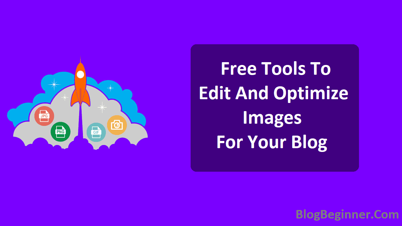 Free Tools to Edit And Optimize Images For Your Blog