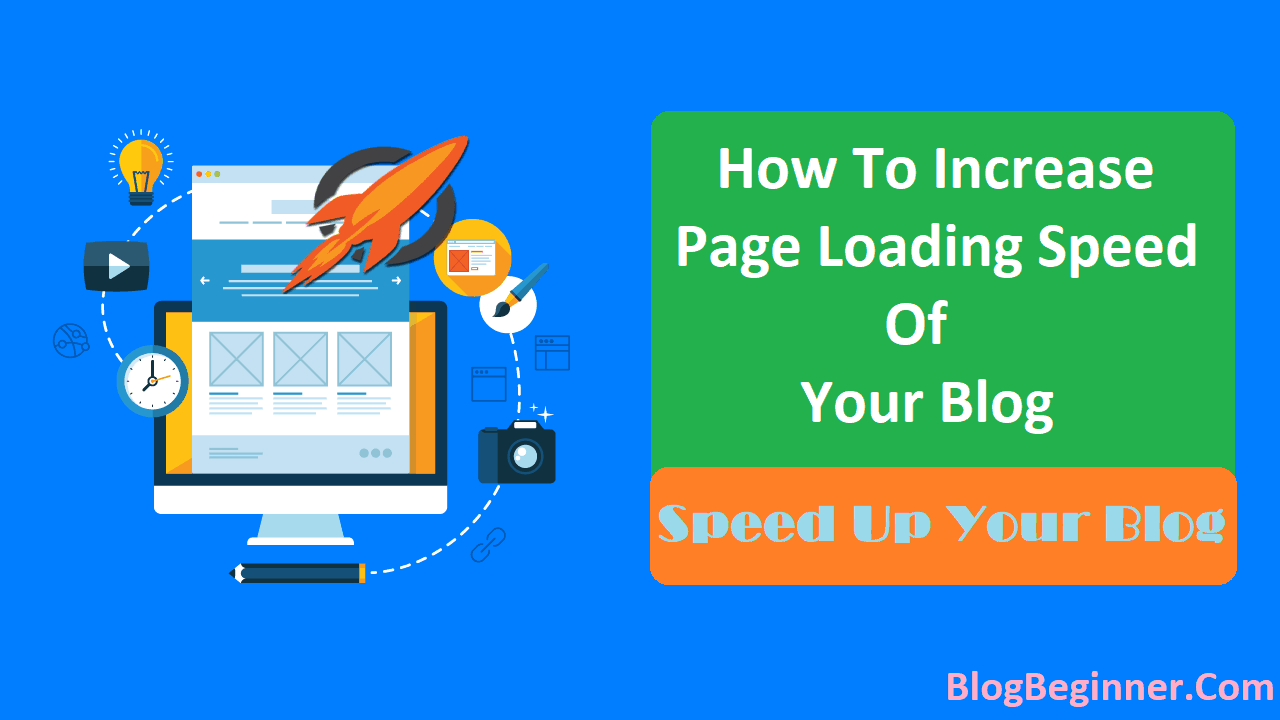 How To Increase Loading Speed of Your Blog Speed Up Your Blog