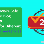 How to Make Safe Your Blog and Prepare for Different Blogging Emergencies