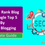 How to Rank Blog in Google Top 5 Faster by Guest Blogging