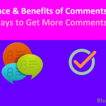 Importance & Benefits of Comments on Blog: 7 Ways to Get Comments