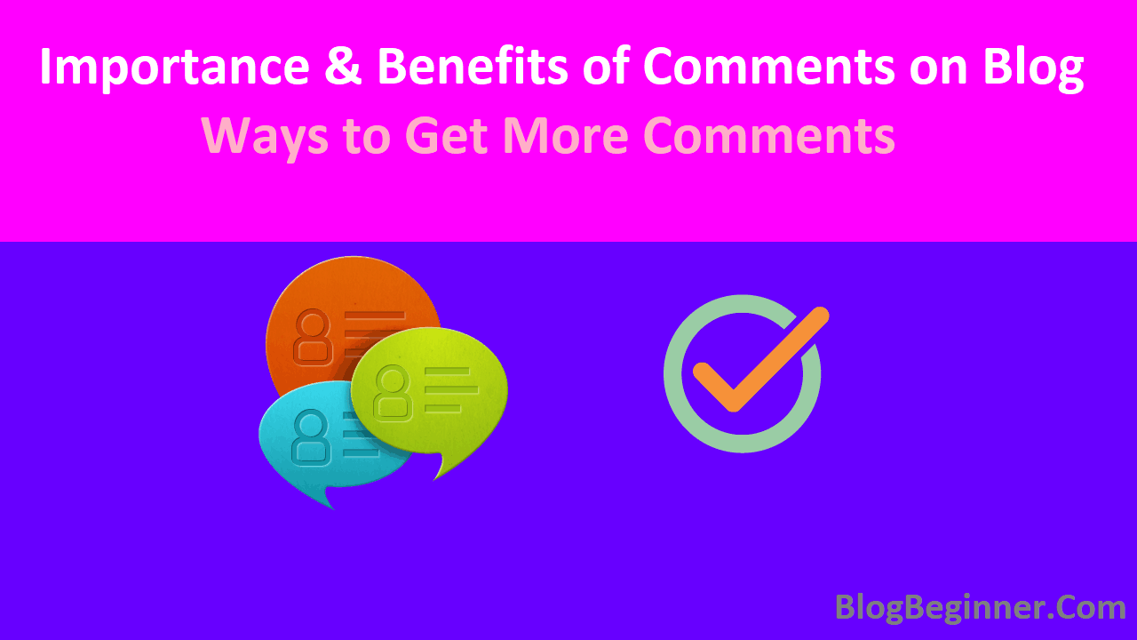 Importance Benefits of Comments on Blog Ways to Get Comments