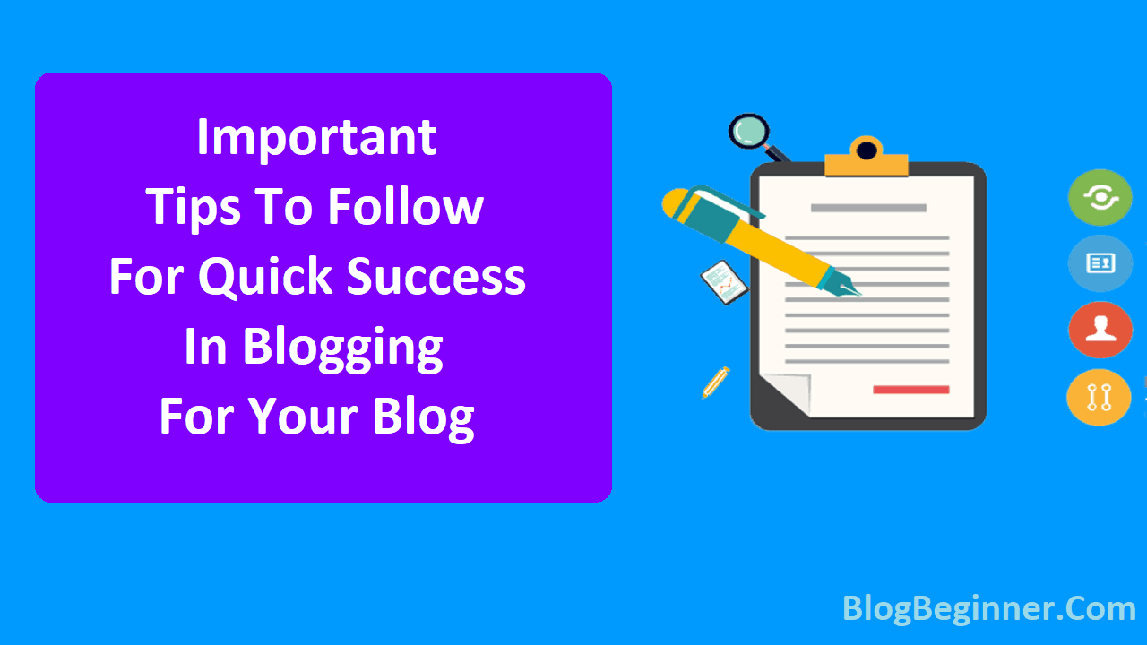 Important Tips To Follow For Quick Success In Blogging For Your Blog
