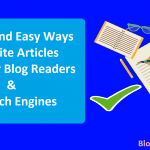 Simple and Easy Ways to Write Articles For Your Blog Readers & Google
