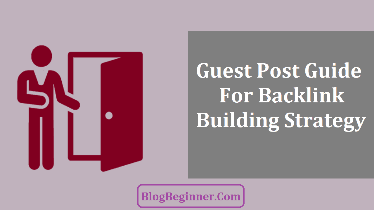 The Guide of Guest Post for Backlink Building Strategy