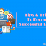 Not Easy To Become Successful Blogger? 17 Tips to Be Successful Blogger