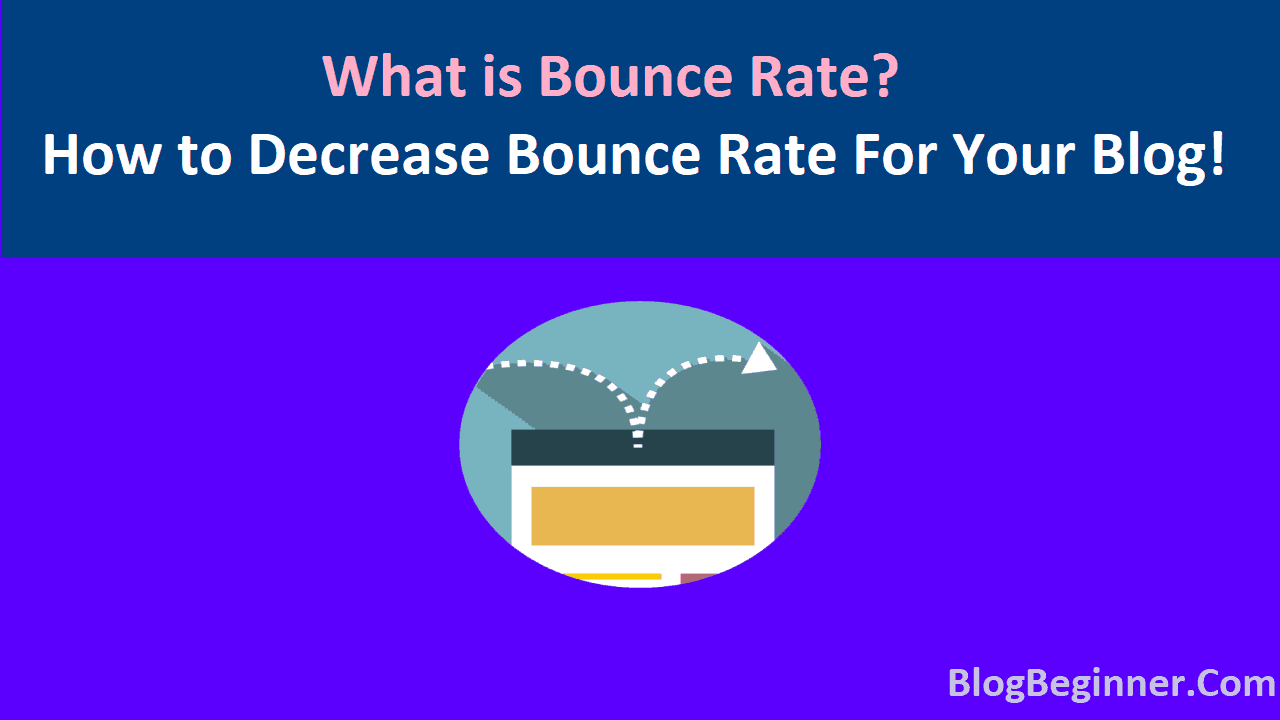 What is Bounce Rate How to Decrease Bounce Rate For Your Blog