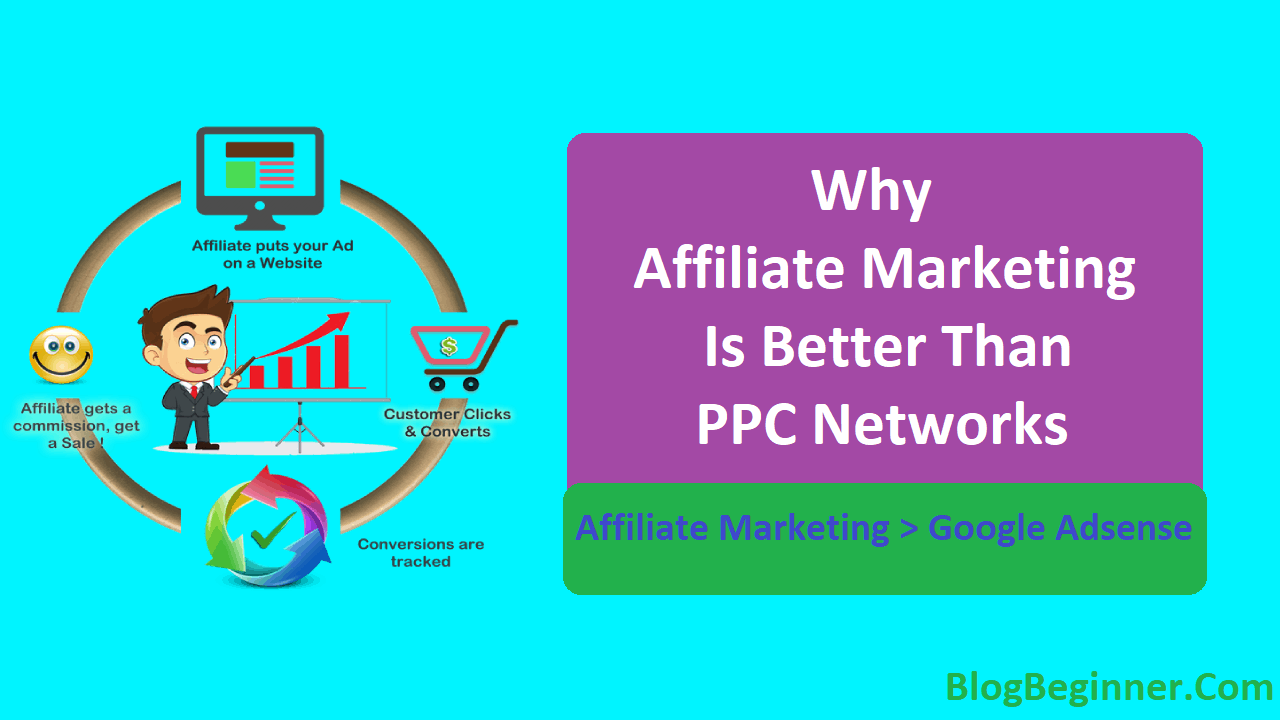 Affiliate Marketing Better than Any PPC Networks