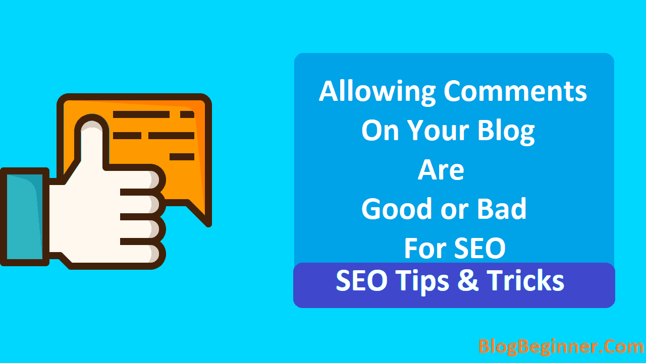 Allowing Comments on Your Blog Are Good or Bad For SEO