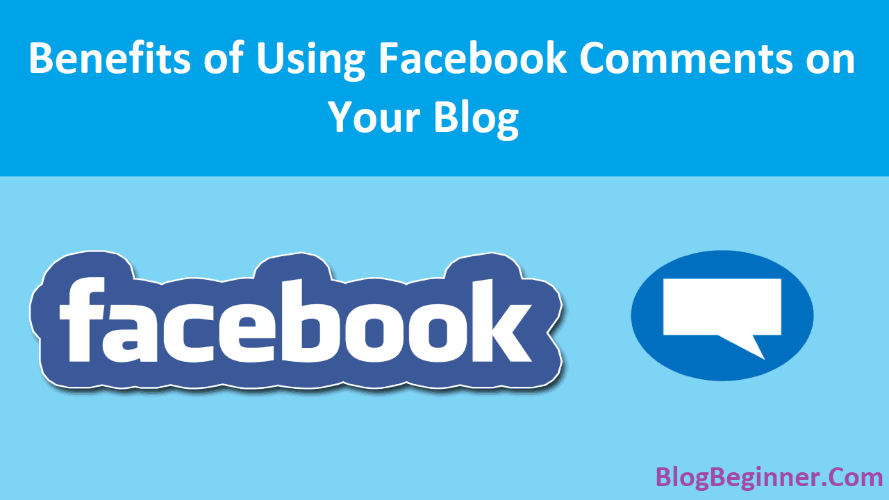 Benefits of Using Facebook Comments on Your Blog