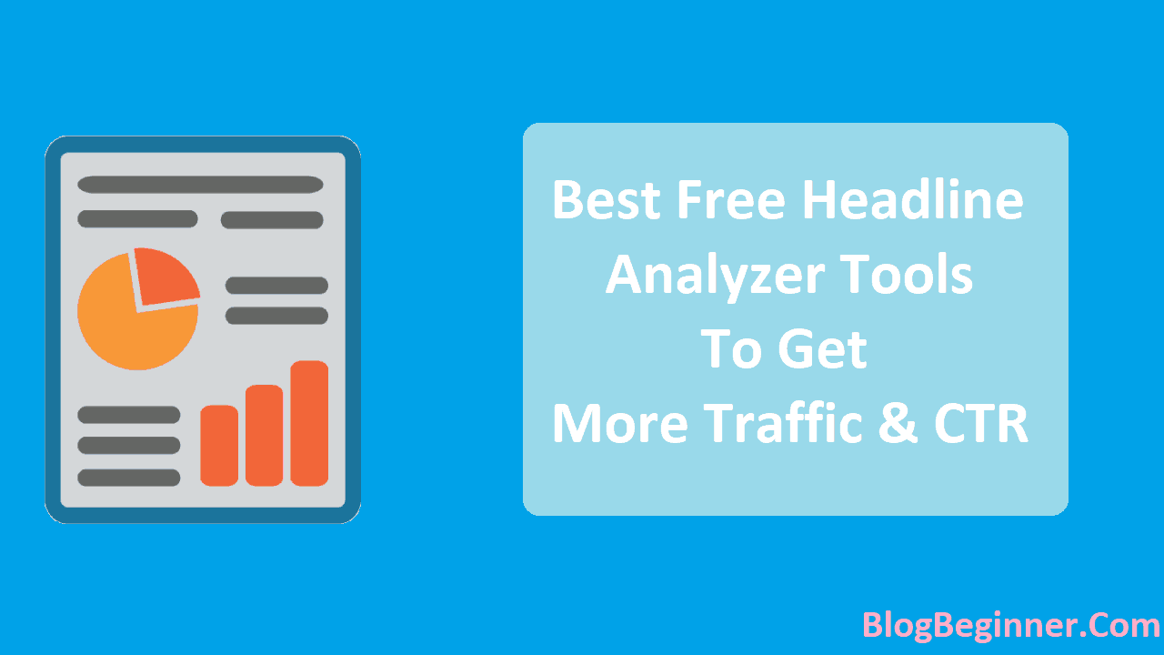 Best Free Headline Analyzer Tools to Get More Traffic CTR