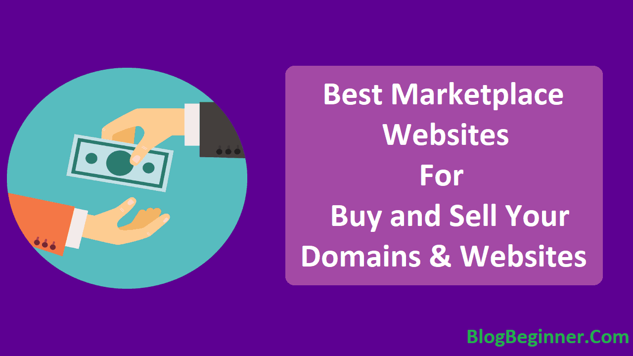 Best Marketplace Websites for Buy and Sell Your Domains Websites