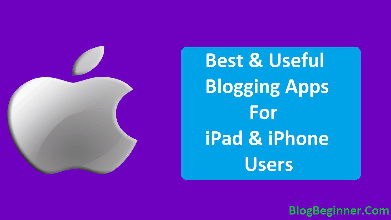 Blogging Apps for iPad and iPhone Users
