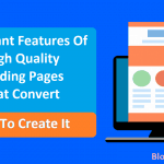 Features of a High Quality Landing Pages That Convert - How To Create It