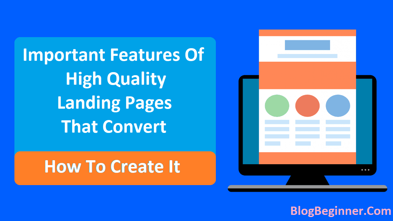 Features of a High Quality Landing Pages That Convert How To Create It