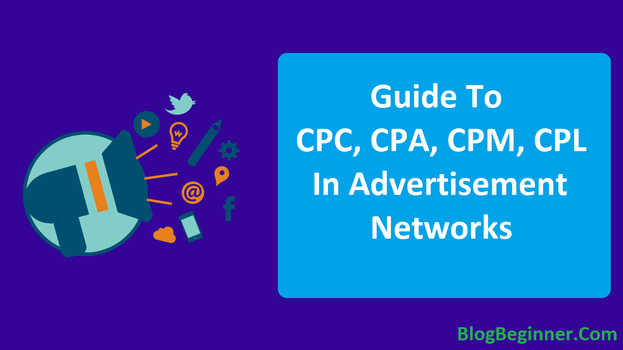 Guide To CPC CPA CPM and CPL In Advertisement Networks