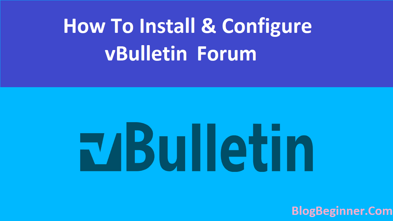 How To Install & Configure vBulletin Forum