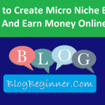How to Create Micro Niche Blogs That Generate 2500$/Month
