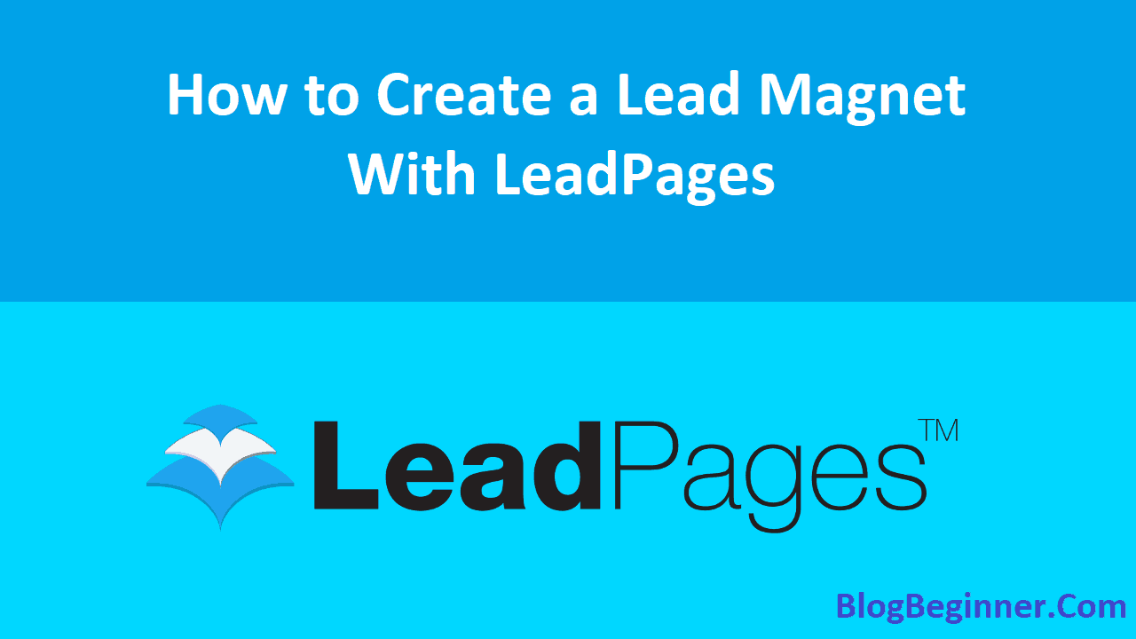 How to Create a Lead Magnet with LeadPages
