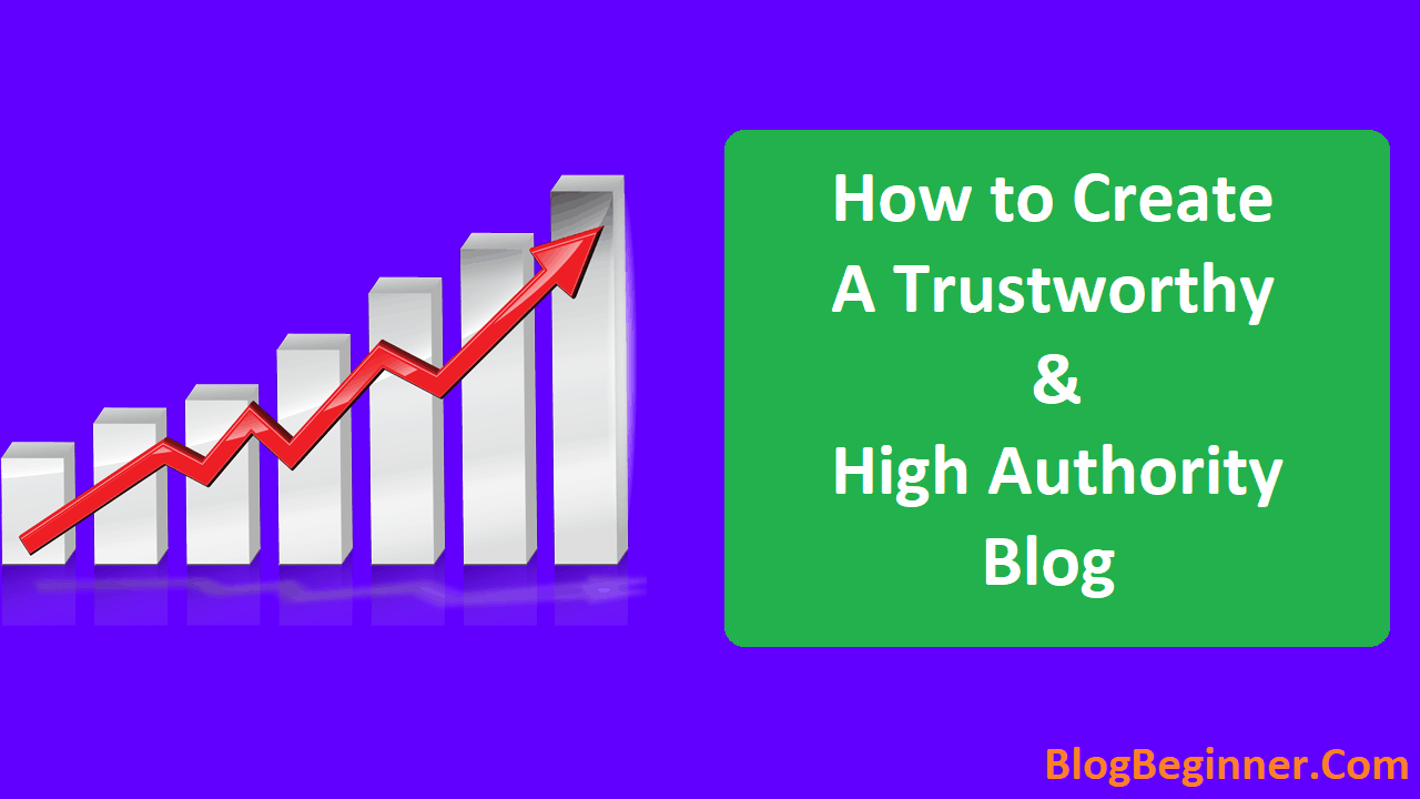 How to Create a Trustworthy High Authority Blog