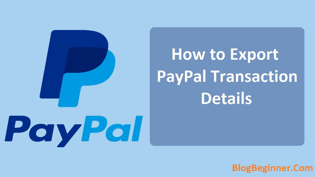 How to Export PayPal Transaction Details