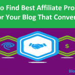 How to Find Best Affiliate Products for Your Blog That Convert