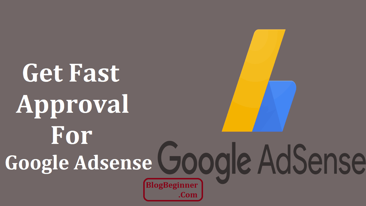 How to Get Fast Approval For Google AdSense on BlogSpot