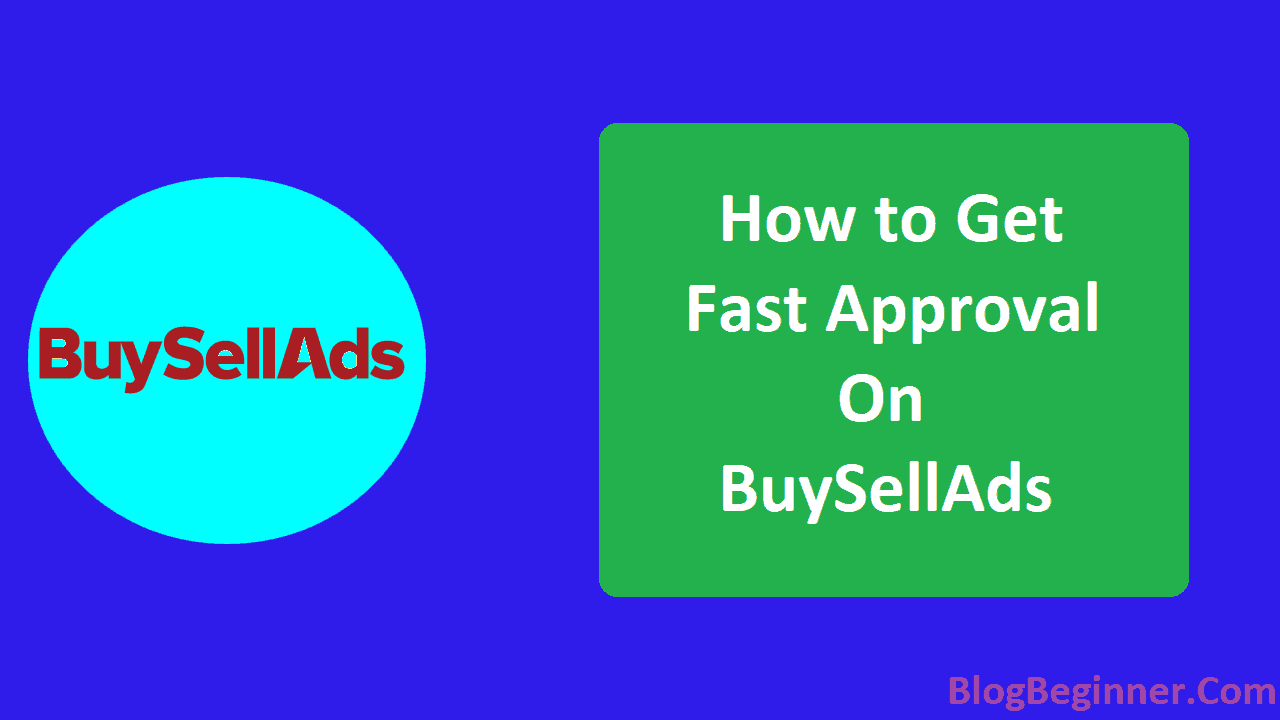 How to Get Fast Approval on BuySellAds for Your Website