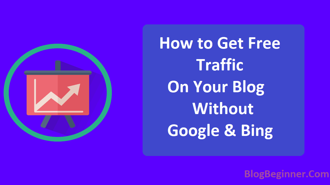How to Get Free Traffic on Your Blog Without Google and Bing