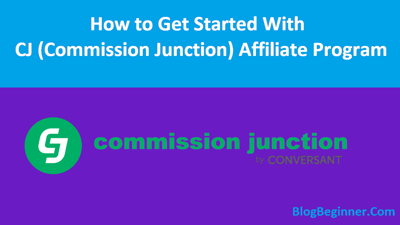 How to Get Started With CJ Commission Junction Affiliate Program