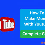 How to Make Money With Youtube - Complete Guide