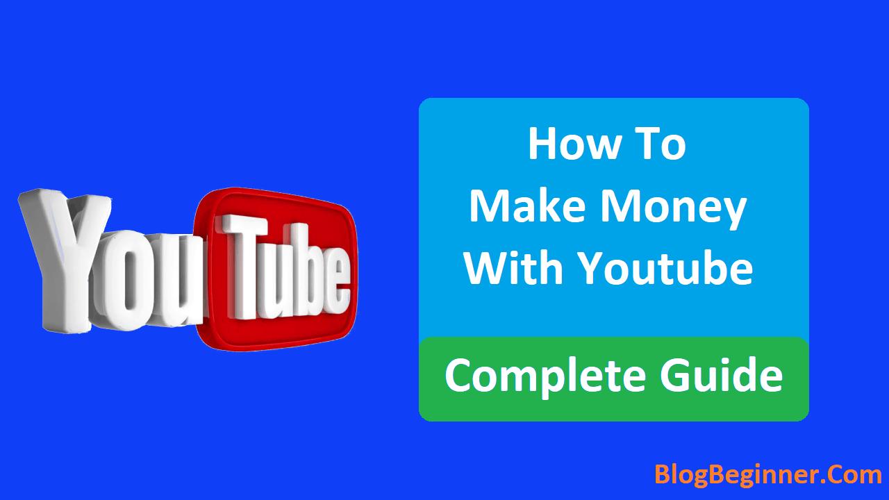 How to Make Money With Youtube Complete Guide