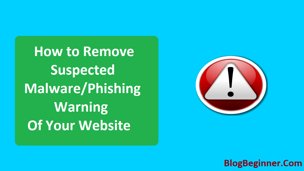 How to Remove Suspected Malware Phishing Warning of Your Website