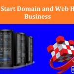 How to Start Your Own Domain and Web Hosting Business